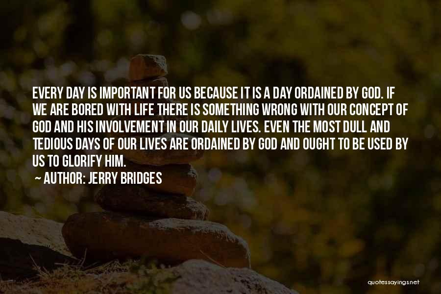 Our Daily Lives Quotes By Jerry Bridges
