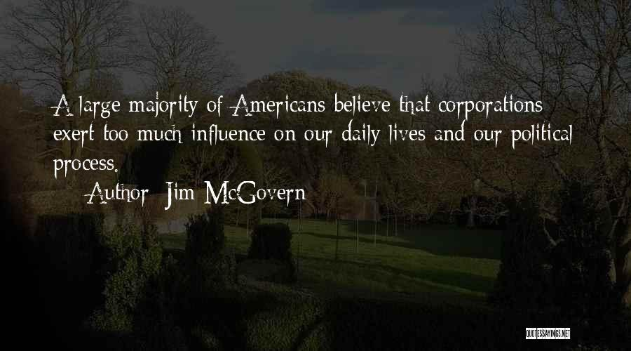 Our Daily Lives Quotes By Jim McGovern