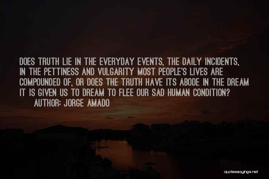 Our Daily Lives Quotes By Jorge Amado