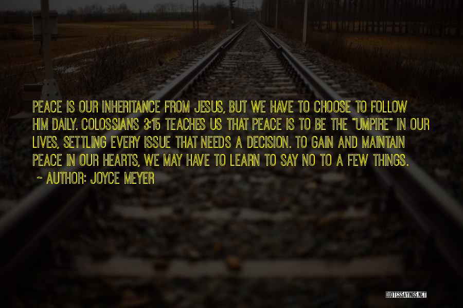 Our Daily Lives Quotes By Joyce Meyer