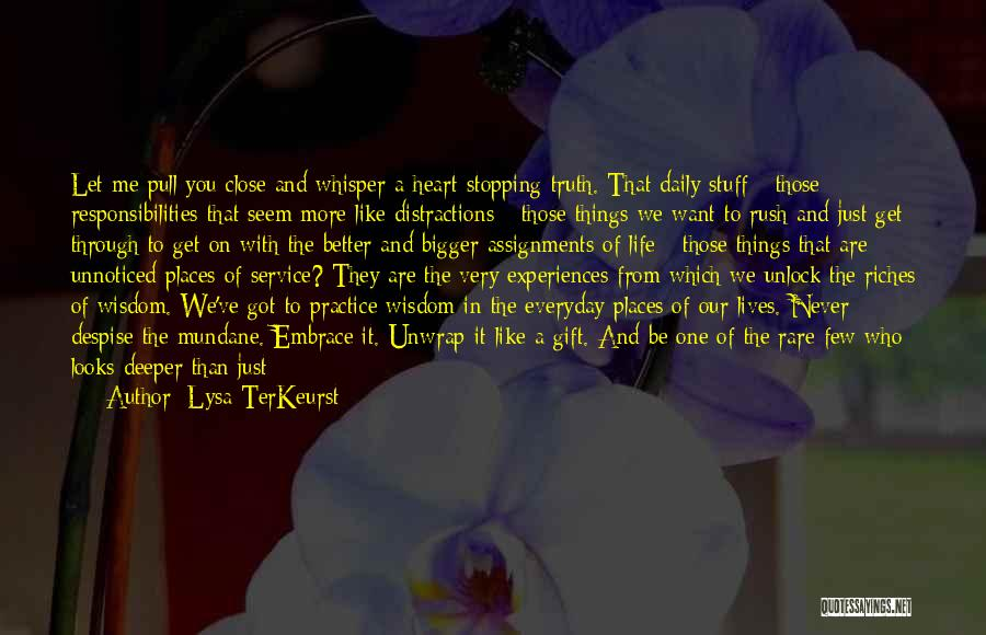 Our Daily Lives Quotes By Lysa TerKeurst