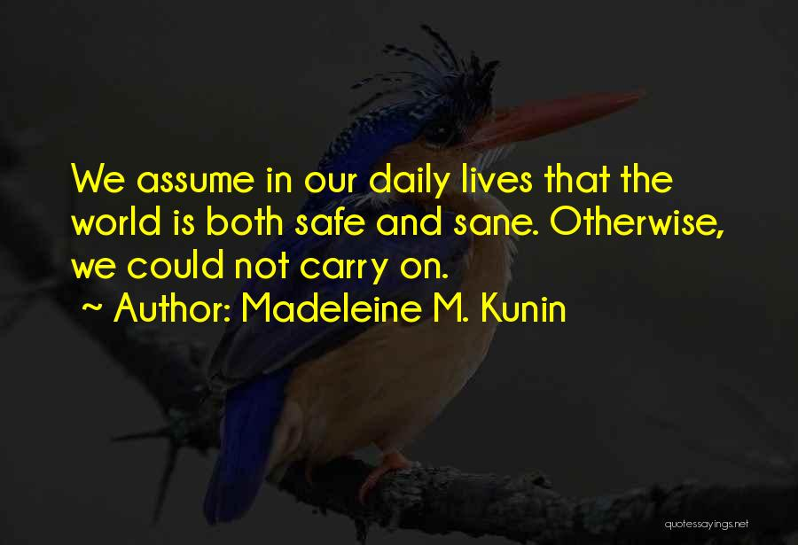 Our Daily Lives Quotes By Madeleine M. Kunin