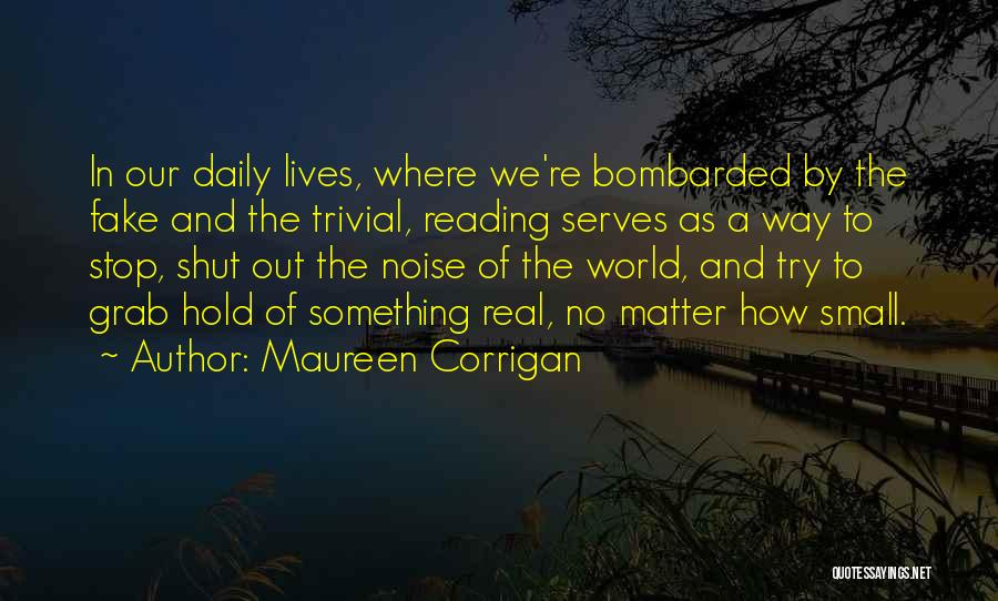 Our Daily Lives Quotes By Maureen Corrigan