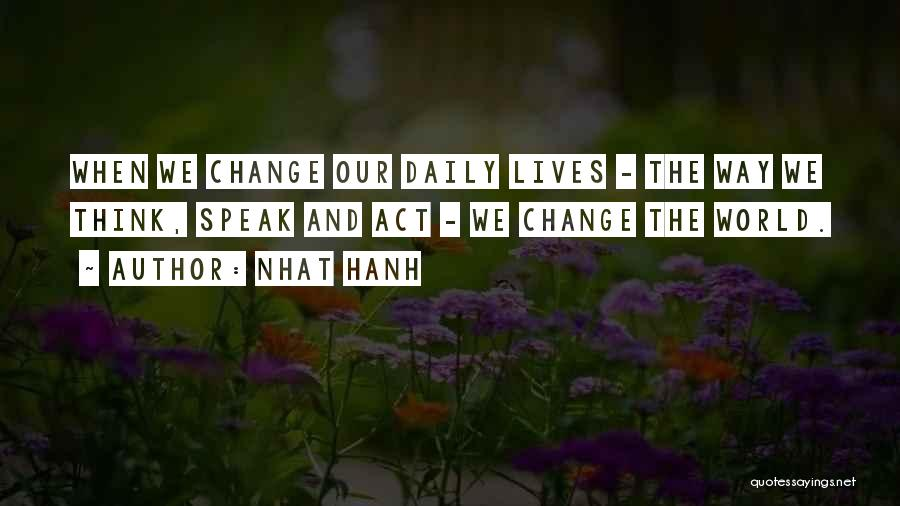 Our Daily Lives Quotes By Nhat Hanh