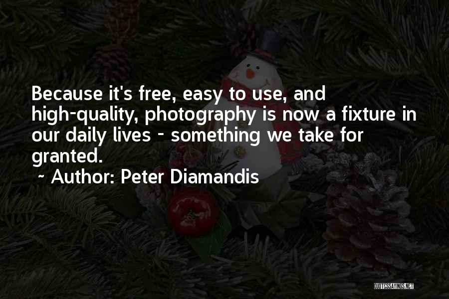 Our Daily Lives Quotes By Peter Diamandis