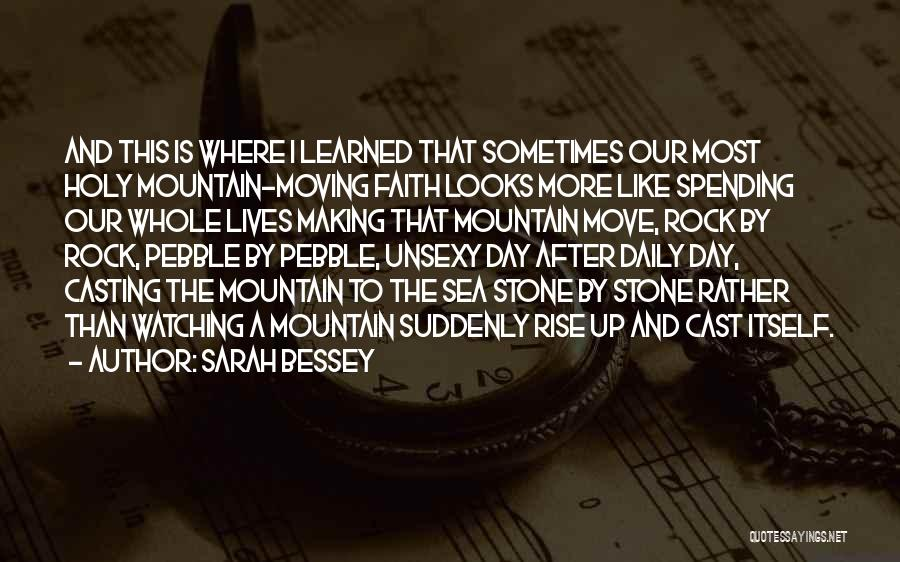 Our Daily Lives Quotes By Sarah Bessey