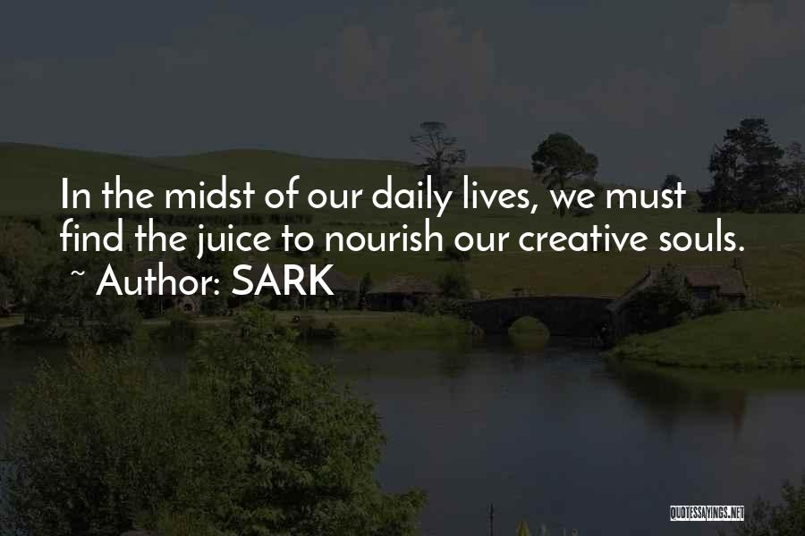 Our Daily Lives Quotes By SARK