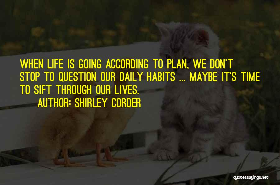 Our Daily Lives Quotes By Shirley Corder