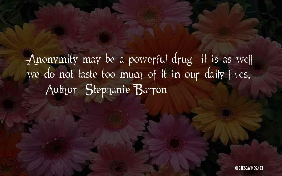 Our Daily Lives Quotes By Stephanie Barron