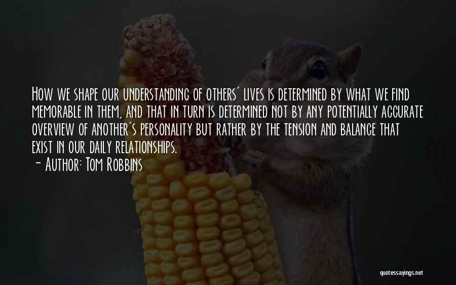 Our Daily Lives Quotes By Tom Robbins