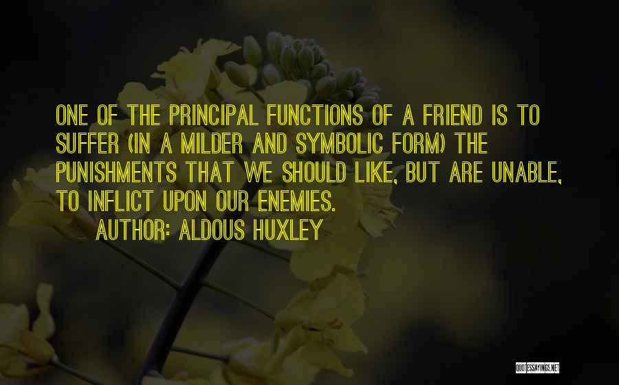 Our Friendship Like Quotes By Aldous Huxley
