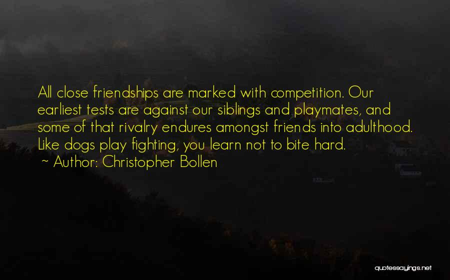 Our Friendship Like Quotes By Christopher Bollen