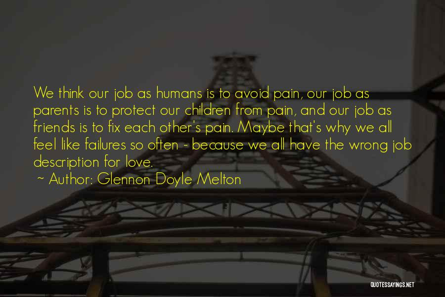 Our Friendship Like Quotes By Glennon Doyle Melton
