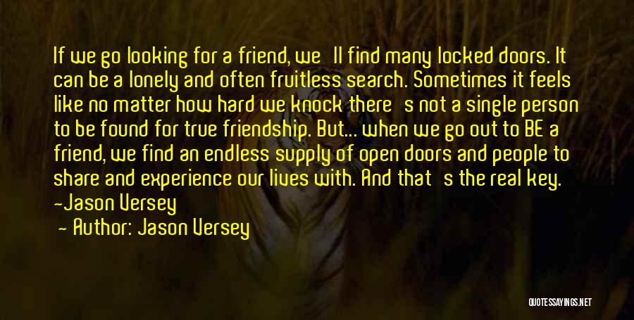 Our Friendship Like Quotes By Jason Versey