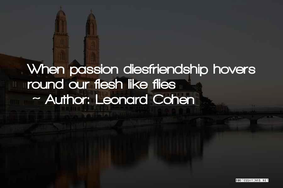 Our Friendship Like Quotes By Leonard Cohen
