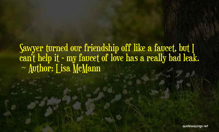 Our Friendship Like Quotes By Lisa McMann