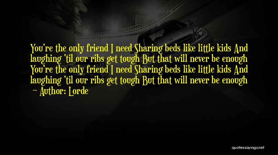 Our Friendship Like Quotes By Lorde