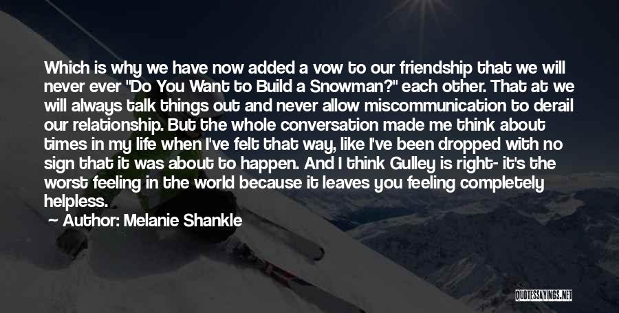 Our Friendship Like Quotes By Melanie Shankle