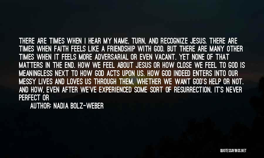 Our Friendship Like Quotes By Nadia Bolz-Weber