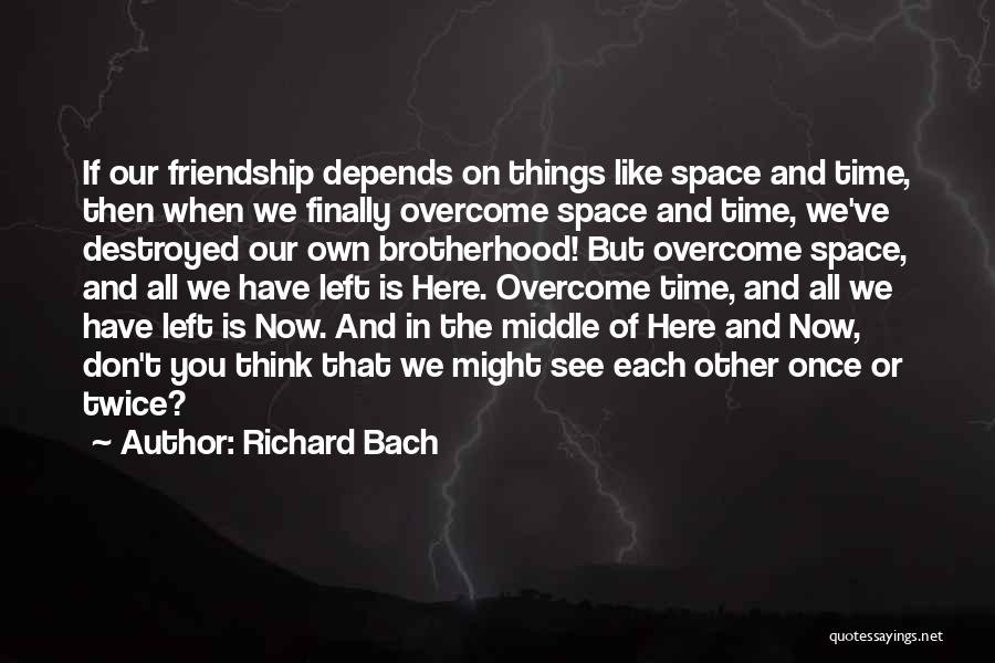 Our Friendship Like Quotes By Richard Bach