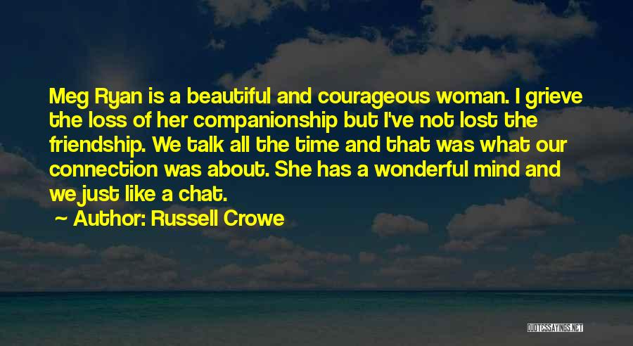 Our Friendship Like Quotes By Russell Crowe