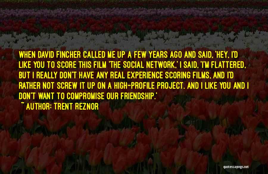 Our Friendship Like Quotes By Trent Reznor