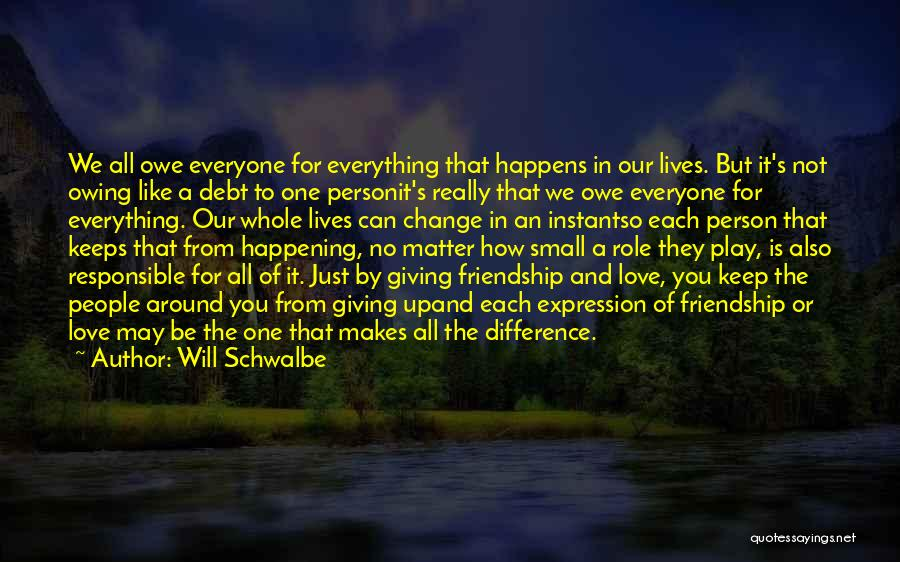 Our Friendship Like Quotes By Will Schwalbe