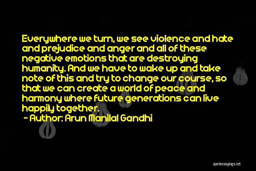 Our Future Together Quotes By Arun Manilal Gandhi