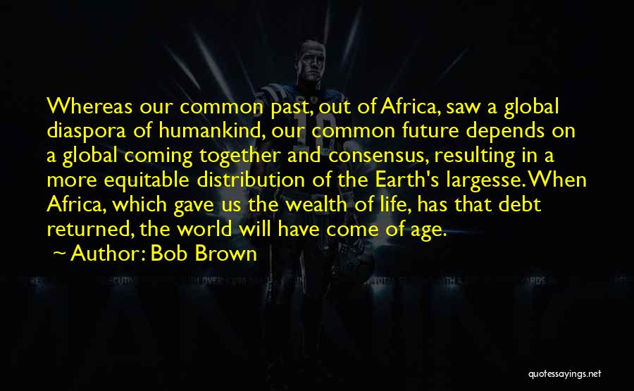 Our Future Together Quotes By Bob Brown