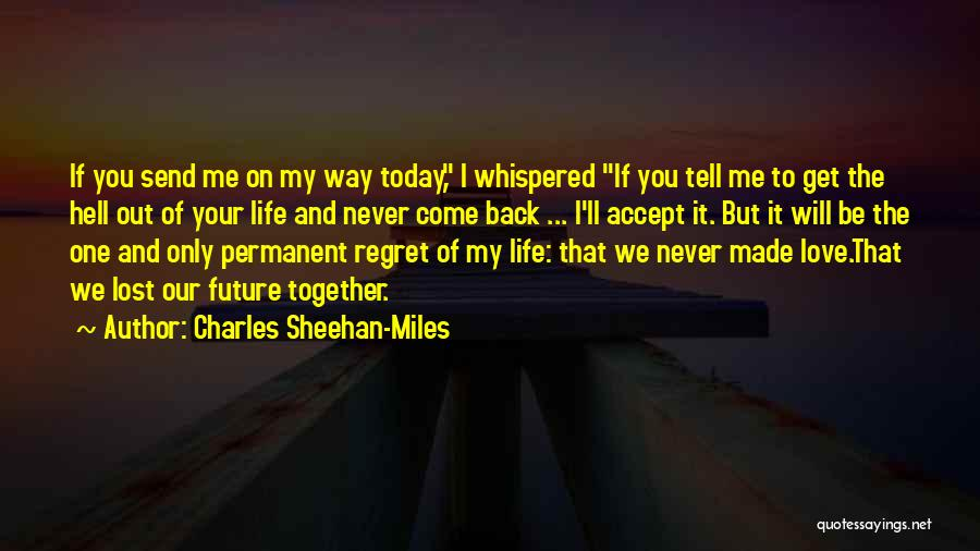 Our Future Together Quotes By Charles Sheehan-Miles