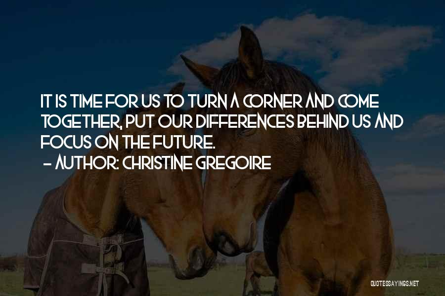 Our Future Together Quotes By Christine Gregoire