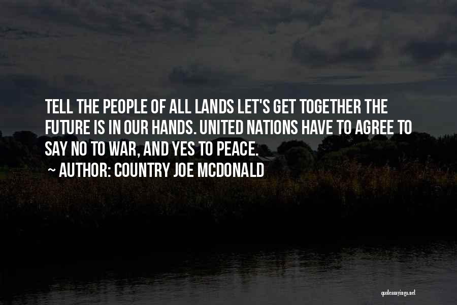 Our Future Together Quotes By Country Joe McDonald