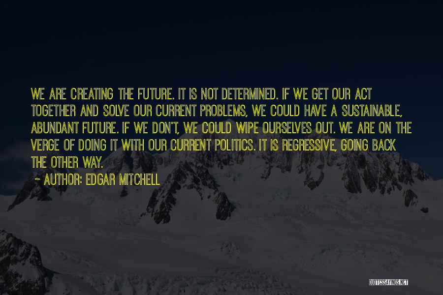 Our Future Together Quotes By Edgar Mitchell