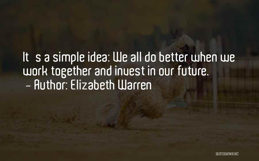 Our Future Together Quotes By Elizabeth Warren