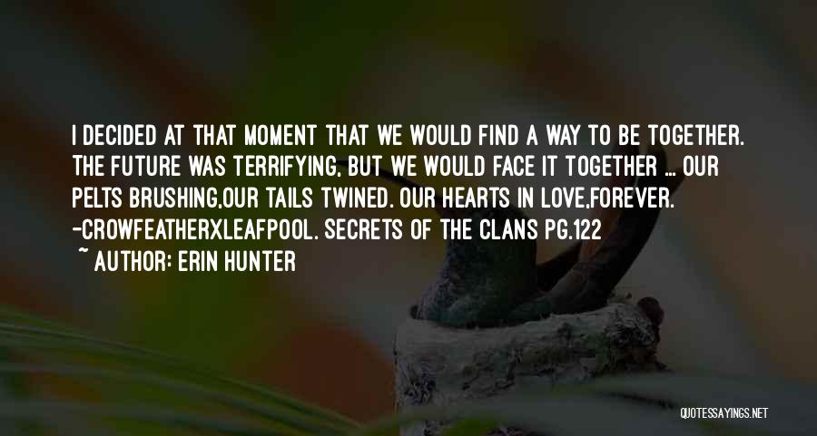 Our Future Together Quotes By Erin Hunter