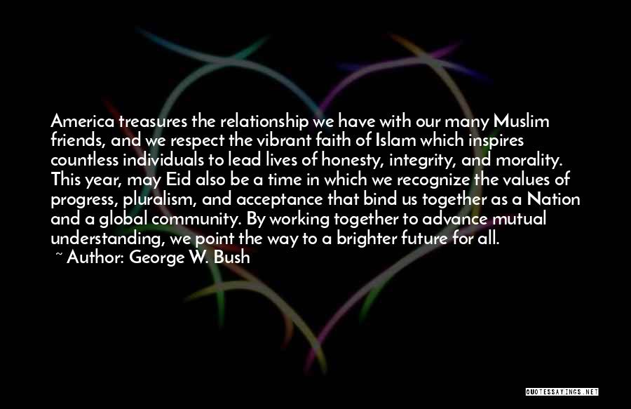 Our Future Together Quotes By George W. Bush