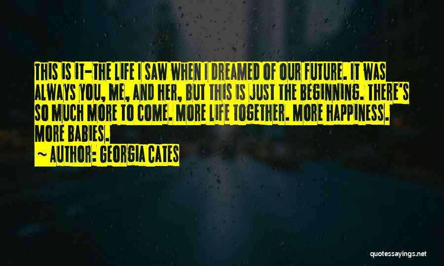 Our Future Together Quotes By Georgia Cates