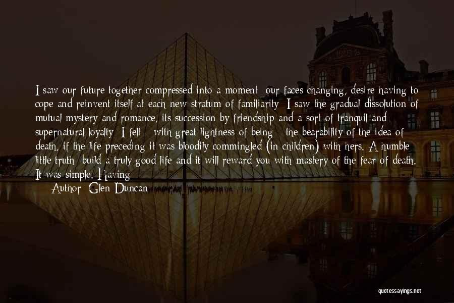 Our Future Together Quotes By Glen Duncan