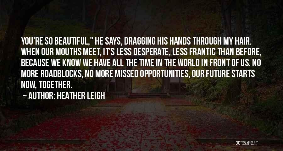 Our Future Together Quotes By Heather Leigh