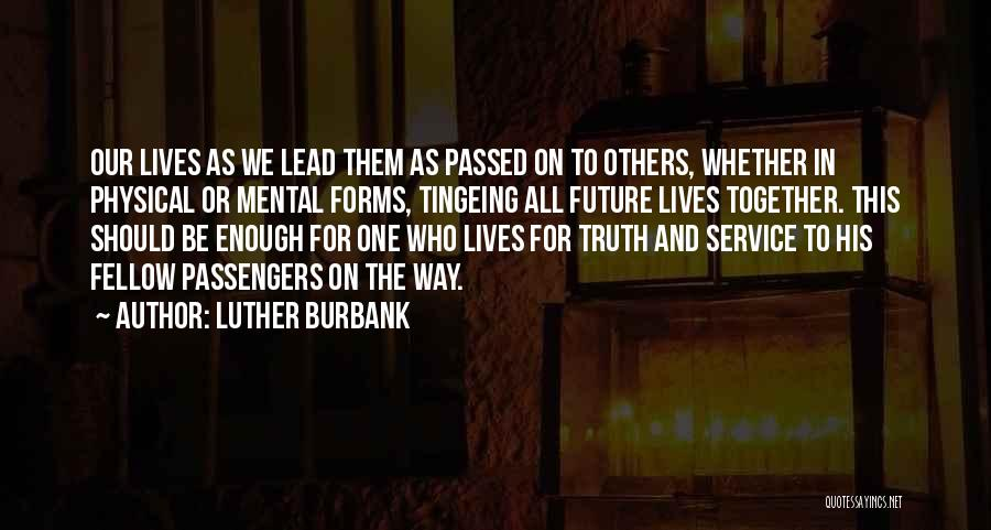 Our Future Together Quotes By Luther Burbank