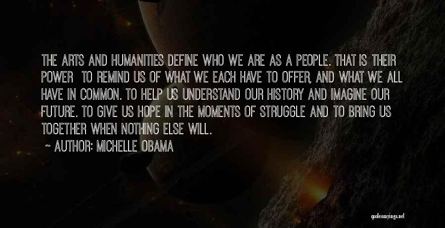 Our Future Together Quotes By Michelle Obama