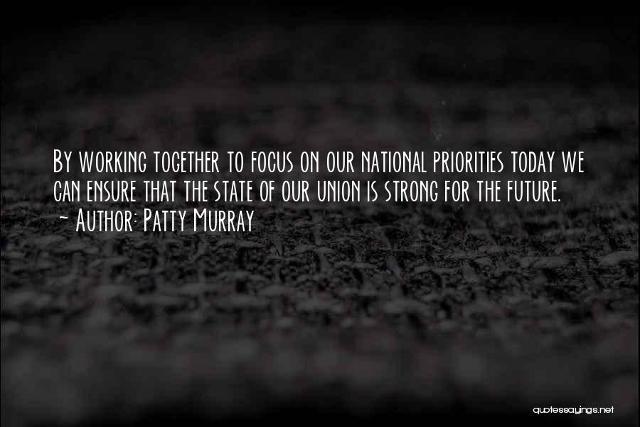 Our Future Together Quotes By Patty Murray