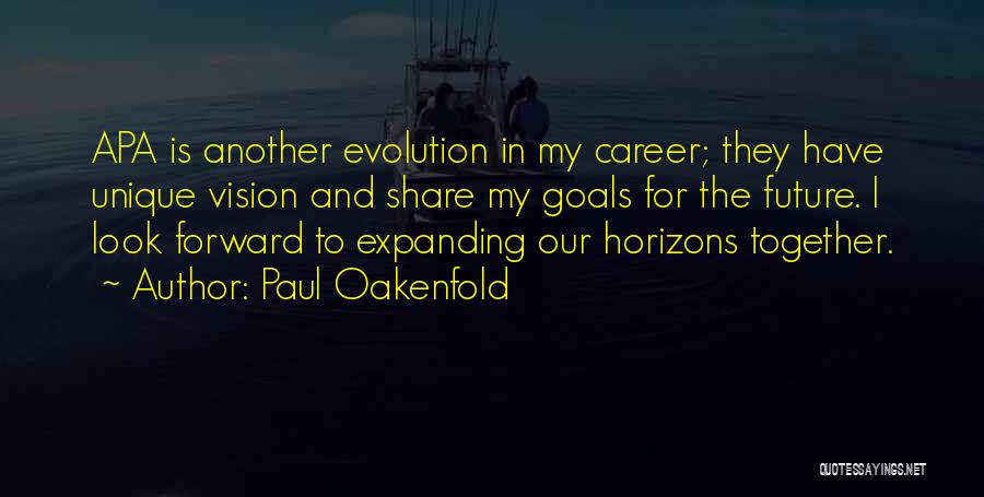 Our Future Together Quotes By Paul Oakenfold