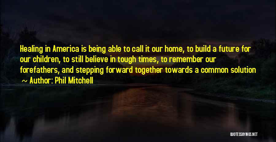 Our Future Together Quotes By Phil Mitchell