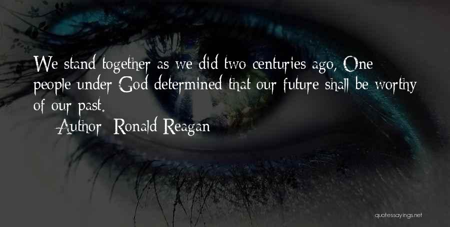 Our Future Together Quotes By Ronald Reagan