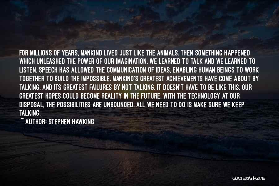 Our Future Together Quotes By Stephen Hawking