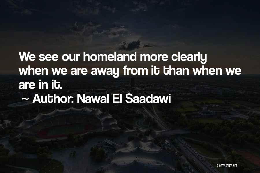 Our Homeland Quotes By Nawal El Saadawi