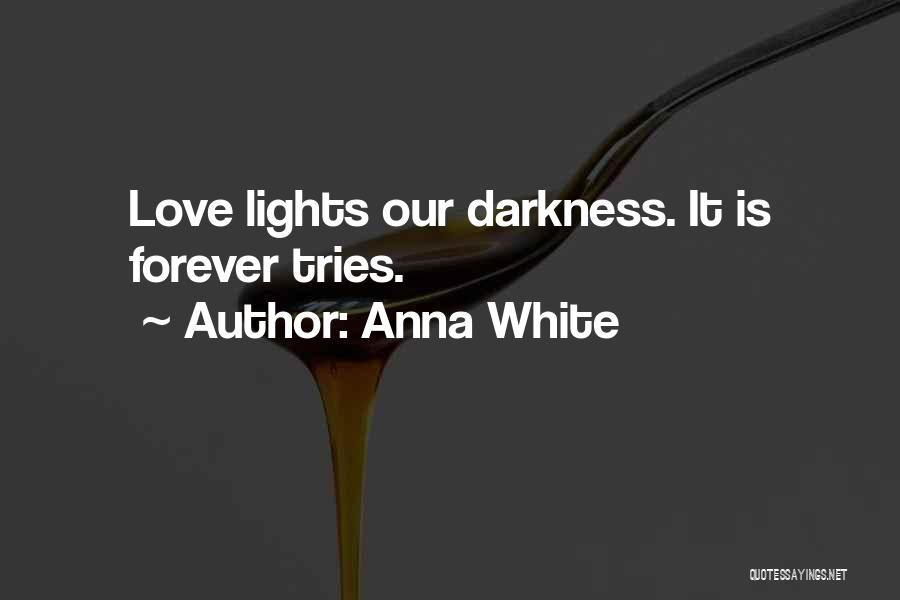 Our Love Is Forever Quotes By Anna White