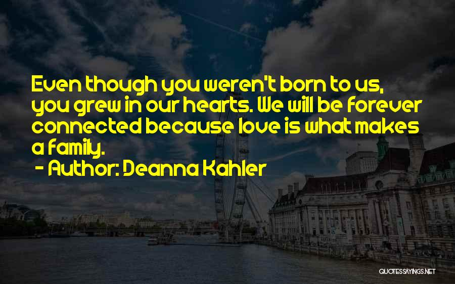 Our Love Is Forever Quotes By Deanna Kahler