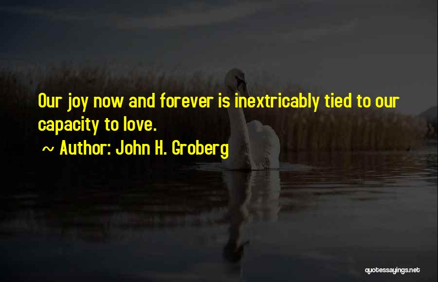 Our Love Is Forever Quotes By John H. Groberg